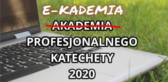 E-kademia Profesjonalnego Katechety 2020